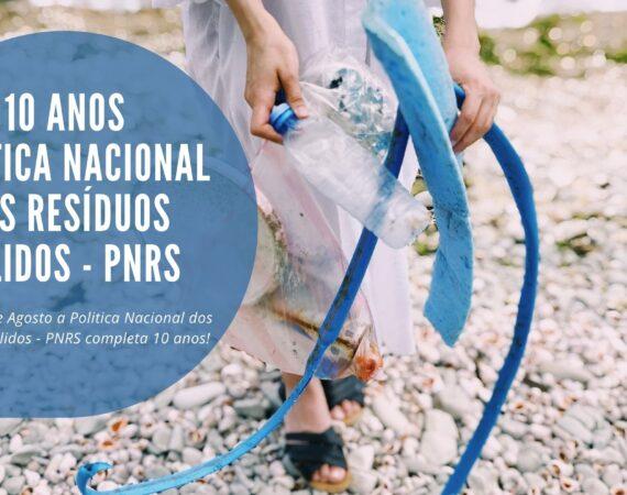 10 Anos da Política Nacional de Resíduos Sólidos – PNRS