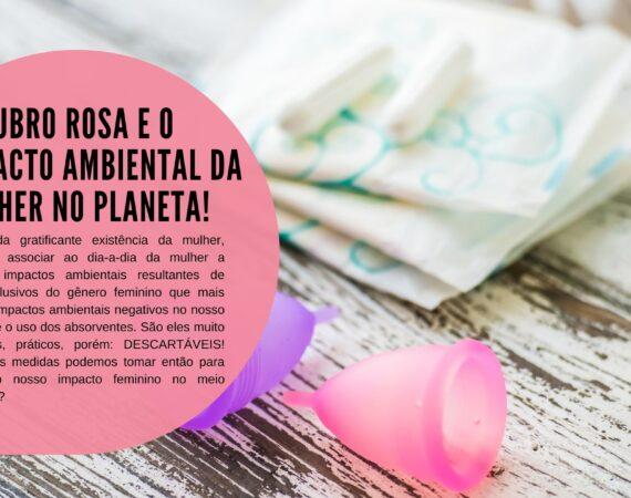 Outubro rosa e o impacto ambiental da mulher no planeta